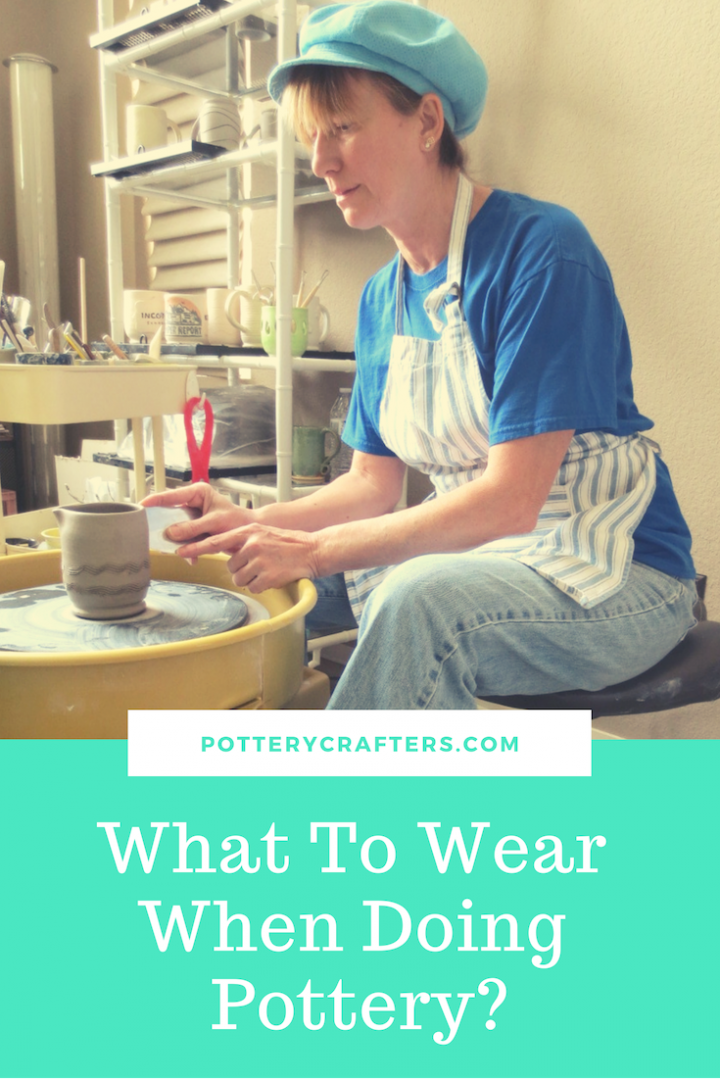 What To Wear When Doing Pottery