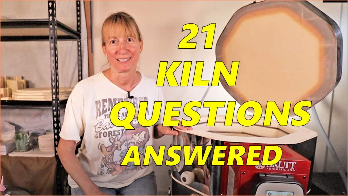 21 Kiln Questions Answered